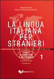La lingua italiana per stranieri. Corso elementare e intermedio. Vol. 1