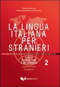 La lingua italiana per stranieri. Corso elementare e intermedio. Vol. 2
