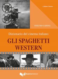 Gli spaghetti western. Dizionario del cinema italiano.pdf