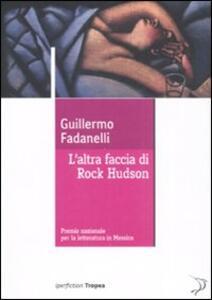 Libro L' altra faccia di Rock Hudson Guillermo Fadanelli