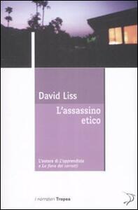 Libro L' assassino etico David Liss