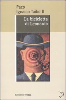 La bicicletta di Leonardo - Paco Ignacio II Taibo - copertina