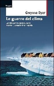 Le guerre del clima - Gwynne Dyer - copertina