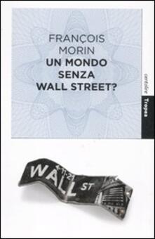 Radiospeed.it Un mondo senza Wall Street? Image