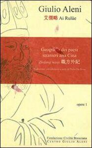Foto Cover di Geografia dei paesi stranieri alla Cina. Zhifang Waiji. Vol. 1, Libro di Paolo De Troia, edito da Fondazione Civiltà Bresciana