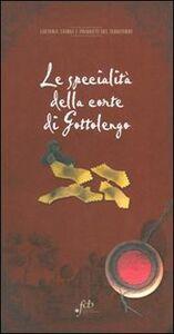 Libro Le specialità della corte di Gottolengo Angelo Baronio