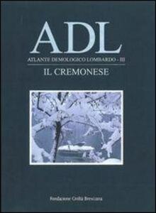 Libro Atlante demologico lombardo. Il cremonese. Con DVD Giancorrado Barozzi , Mario Varini