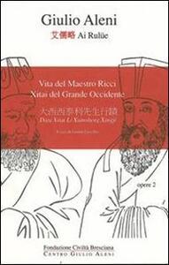 Vita del maestro Ricci. Xitai del grande occidente. Ediz. multilingue