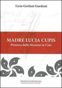 Madre Lucia Cupis. Pioniera delle missioni in Cina