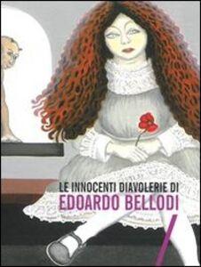 Libro Le innocenti diavolerie di Edorado Bellodi Alberto Zaina , Luciano Anelli