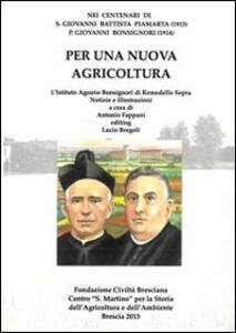 Per una nuova agricoltura nei centenari di s. Giovanni Battista Piamarta e p. Giovanni Bonsignori