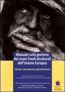 Manuale sulla gestione dei nuovi fondi strutturali dell'Unione Europea. Verso una nuova governance