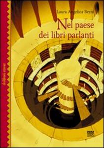 Libro Nel paese dei libri parlanti Laura A. Berni