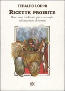 Lpgcsostenible.es Ricette proibite. Rane, asini, rondinotti, gatti e tartarughe nella tradizione alimentare Image