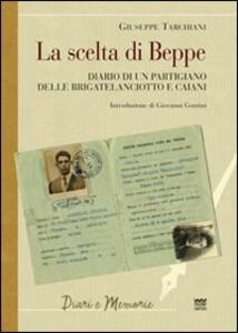 La scelta di Beppe. Diario di un partigiano delle brigate Lanciotto e Caiani