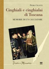 Cinghiali e cinghialai di Toscana. Memorie di un cacciatore