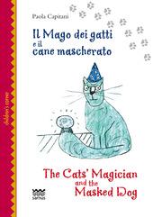 Il mago dei gatti e il cane mascherato-The cat's magician and the masked dog