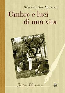 Libro Ombre e luci di una vita Nicoletta G. Mitchell