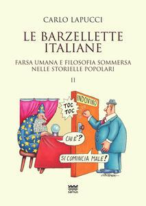 Le barzellette italiane. Farsa umana e filosofica sommersa nelle storielle popolari. Vol. 2