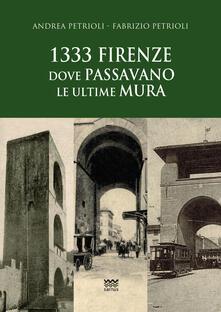 Writersfactory.it 1333: Firenze dove passavano le ultime mura Image