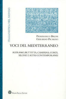 Voci del Mediterraneo. Aleramo, Buttitta, Campana, Corti, Silone e altri contemporanei - Pierfranco Bruni,Gerardo Picardo - copertina