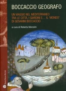 Ristorantezintonio.it Boccaccio geografo. Un viaggio nel Mediterraneo tra le città, i giardini e il «mondo» di Giovanni Boccaccio Image