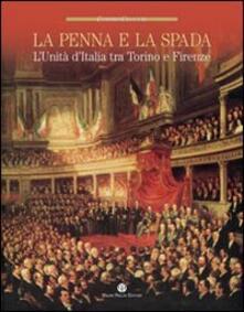 La penna e la spada. Lunità dItalia fra Torino e Firenze.pdf