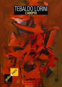 Libro L' adepto Tebaldo Lorini