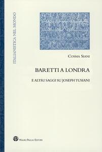 Baretti a Londra e altri saggi su Joseph Tusiani