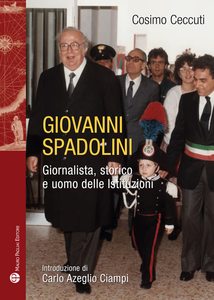 Libro Giovanni Spadolini. Giornalista, storico, uomo delle istituzioni Cosimo Ceccuti