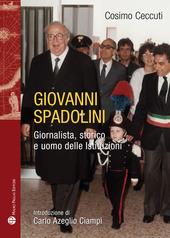 Giovanni Spadolini. Giornalista, storico, uomo delle istituzioni