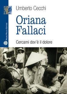 Ipabsantonioabatetrino.it Oriana Fallaci. Cercami dov'è il dolore Image