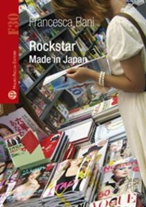 Rockstar. Made in Japan. Ediz. inglese