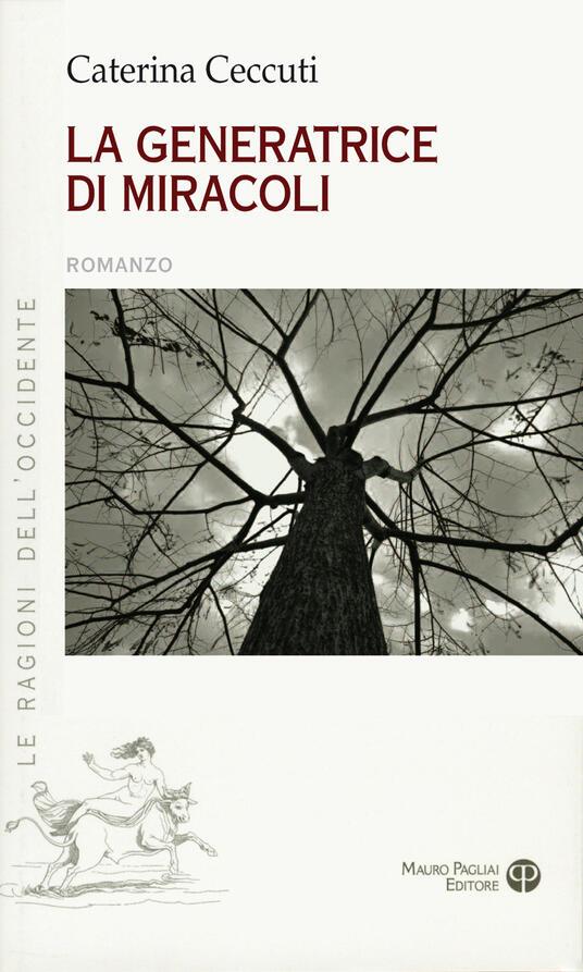 La generatrice di miracoli - Caterina Ceccuti - copertina