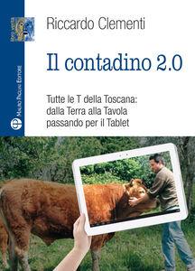 Il contadino 2.0. Tutte le T della Toscana: dalla terra alla tavola passando per il tablet