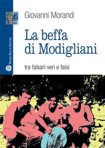 La beffa di Modigliani. Tra falsari veri e falsi
