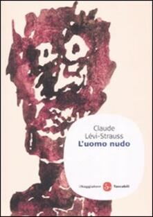 L' uomo nudo - Claude Lévi-Strauss - copertina