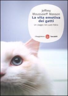 La vita emotiva dei gatti. Un viaggio nel cuore del felino - Jeffrey Moussaieff Masson - copertina
