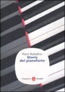 Foto Cover di Storia del pianoforte, Libro di Piero Rattalino, edito da Il Saggiatore