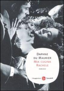 Foto Cover di Mia cugina Rachele, Libro di Daphne Du Maurier, edito da Il Saggiatore