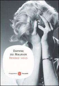 Foto Cover di Rendez-vous, Libro di Daphne Du Maurier, edito da Il Saggiatore
