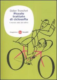 Piccolo trattato di ciclosofia. Il mondo visto dal sellino - Didier Tronchet - copertina