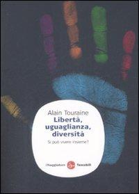 Libertà, uguaglianza, diversità - Touraine Alain - wuz.it