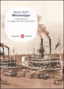 Mississippi. Il grande fiume: un viaggio alle fonti dell'America - Mario Maffi - copertina