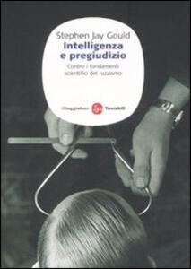Intelligenza e pregiudizio. Contro i fondamenti scientifici del razzismo