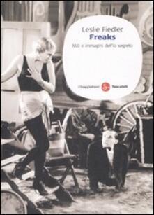 Freaks. Miti e immagini dell'io segreto - Leslie Fiedler - copertina