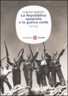 La repubblica spagnola e la guerra civile (1931-1939) - Gabriel Jackson - copertina