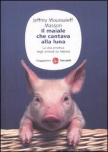 Ipabsantonioabatetrino.it Il maiale che cantava alla luna. La vita emotiva degli animali da fattoria Image