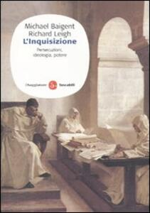 L' inquisizione. Persecuzioni, ideologia e potere