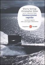Immersione rapida. La storia segreta dello spionaggio sottomarino